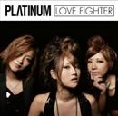LOVE FIGHTER/PLΛTINUM