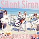BANG!BANG!BANG!/Silent Siren