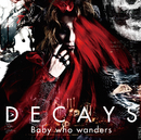Baby who wanders/DECAYS