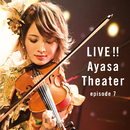 LIVE!! Ayasa Theater episode 7/Ayasa