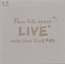 flow into space LIVE MIKI IMAI TOUR '93/今井美樹