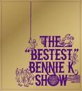 """THE """"BESTEST"""" BENNIE K SHOW/BENNIE K"""