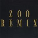 ZOO REMIX/ZOO
