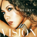 VISION/DOUBLE
