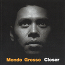 closer/MONDO GROSSO