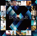 DOUBLE LATEST SINGLE BEST/DOUBLE