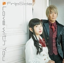 Love with You/fripSide