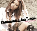 Communication Break/上木彩矢