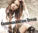 Communication Break/上木彩矢