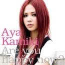 Are you happy now?/上木彩矢