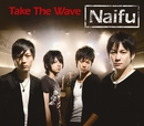 Take The Wave/Naifu