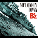 MY LONELY TOWN/B'z