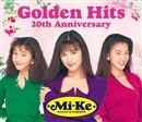 Mi-Ke Golden Hits~20th Anniversary~/Mi-Ke