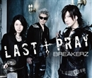 LAST PRAY/BREAKERZ