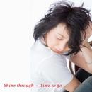 Shine through/Time to go/斉藤さおり