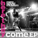 here they come EP/nano sound museum