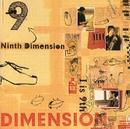 """Ninth Dimension""""I is 9th""""/DIMENSION"""