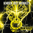 How long?/KNOCK OUT MONKEY