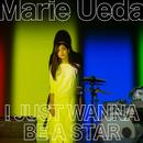 I JUST WANNA BE A STAR/植田真梨恵