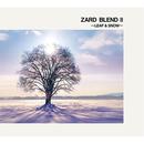 ZARD BLEND II ~LEAF & SNOW~/ZARD