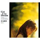 Get  U're  Dream/ZARD