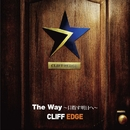 The Way~目指す明日へ~/CLIFF EDGE