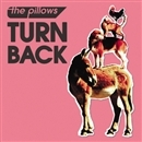 TURN BACK/the pillows