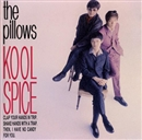 KOOL SPICE/the pillows