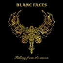 FALLING FROM THE MOON/BLANC FACES