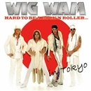 HARD TO BE A ROCK''N ROLLER…IN TOKYO/WIG WAM