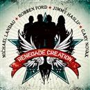 RENEGADE CREATION/MICHAEL LANDAU,ROBBEN FORD,JIMMY HASLIP,GARY NOVAK