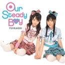 Our Steady Boy/ゆいかおり(小倉唯&石原夏織)