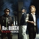 Re:BIRTH/CLIFF EDGE