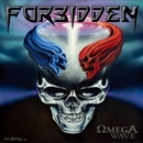 OMEGA WAVE/FORBIDDEN