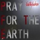 PRAY FOR THE EARTH(BSフジ フォーミュラ・ニッポン2011 テーマソング)/EARTHSHAKER