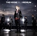美しきREDRUM/THE KIDDIE