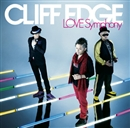 LOVE Symphony/CLIFF EDGE