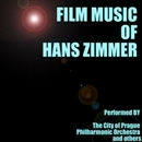 FILM MUSIC OF HANS ZIMMER/The City of Prague Philharmonic Orchestra and others