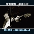 ORGANIC INSTRUMENTALS/THE MICHAEL LANDAU GROUP