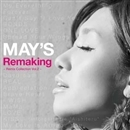 Remaking ~Remix Collection Vol.2~/MAY'S