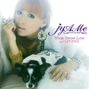 White Sweet Love feat. CLIFF EDGE/jyA-Me
