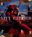 CIRCUS/SHY
