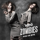 KISS OR BITE/MEG ZOMBIES