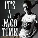 IT'S A JACO TIME!/櫻井哲夫