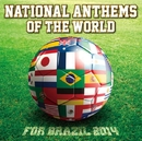 NATIONAL ANTHEMS OF THE WORLD FOR BRAZIL 2014/陸上自衛隊中央音楽隊/海上自衛隊東京音楽隊/航空自衛隊東京音楽隊
