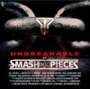 Unbreakable/SMASH INTO PIECES