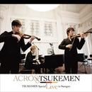 ACROSS TSUKEMEN スペシャル・ライヴ・イン・シュトゥットガルト/TSUKEMEN