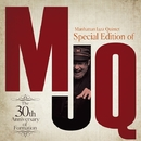 Special Edition of MJQ ~The 30th Anniversary of Formation~/Manhattan Jazz Quintet