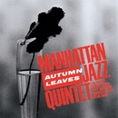 AUTUMN LEAVES/Manhattan Jazz Quintet
