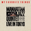 MY FAVORITE THINGS/Manhattan Jazz Quintet